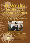 It Works for Me as a Scholar-Teacher