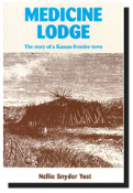 Medicine Lodge: The Story of a Kansas Frontier Town