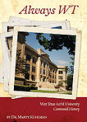 Always WT: West Texas A&M University Centennial History