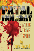 Fatal Holiday: A True Crime Story