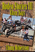 Rodeo Stories III: Glory Days