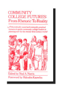 Community College Futures: From Rhetoric to Reality