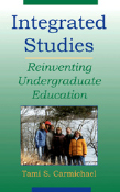 Integrated Studies: Reinventing Undergraduate Education