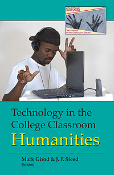 Technology in the College Classroom: Humanities
