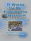 It Works for Me, Flipping the Classroom