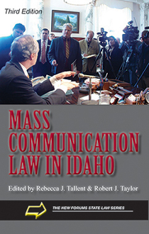 Mass Communication Law in Idaho, 3rd Edition