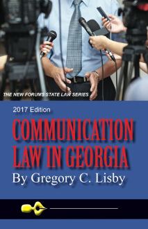 Communication Law in Georgia, 2017 Edition