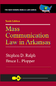 Mass Communication Law in Arkansas, 10th Edition