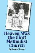Heaven Was the First Methodist Church